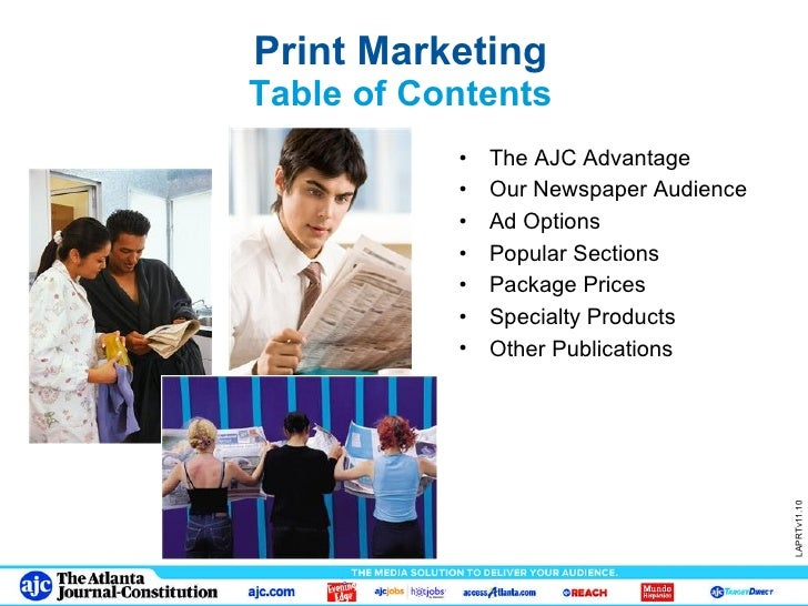 Print Marketing Table of Contents <ul><li>The AJC Advantage </li></ul><ul><li>Our Newspaper Audience </li></ul><ul><li>Ad ...