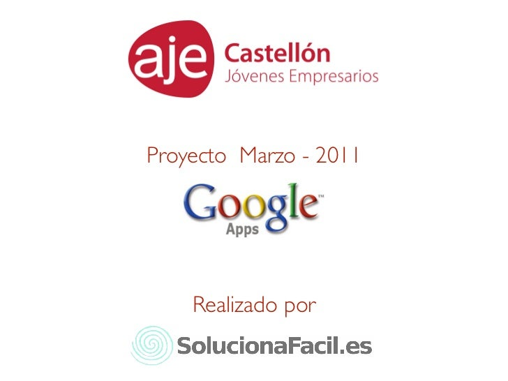 Aje Castellón - Proyecto Google Apps 2011