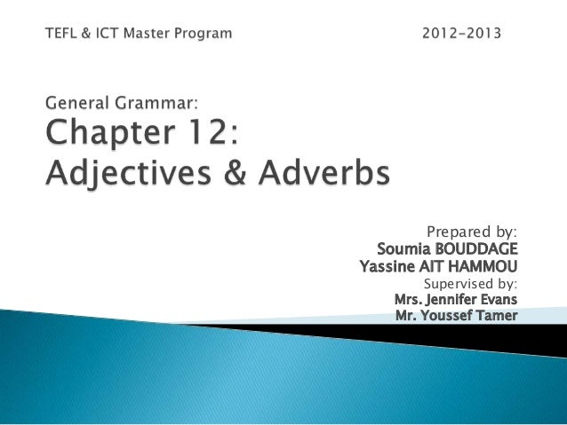 Ajectives & adverbs by yassine ait hammou & soumia bouddage