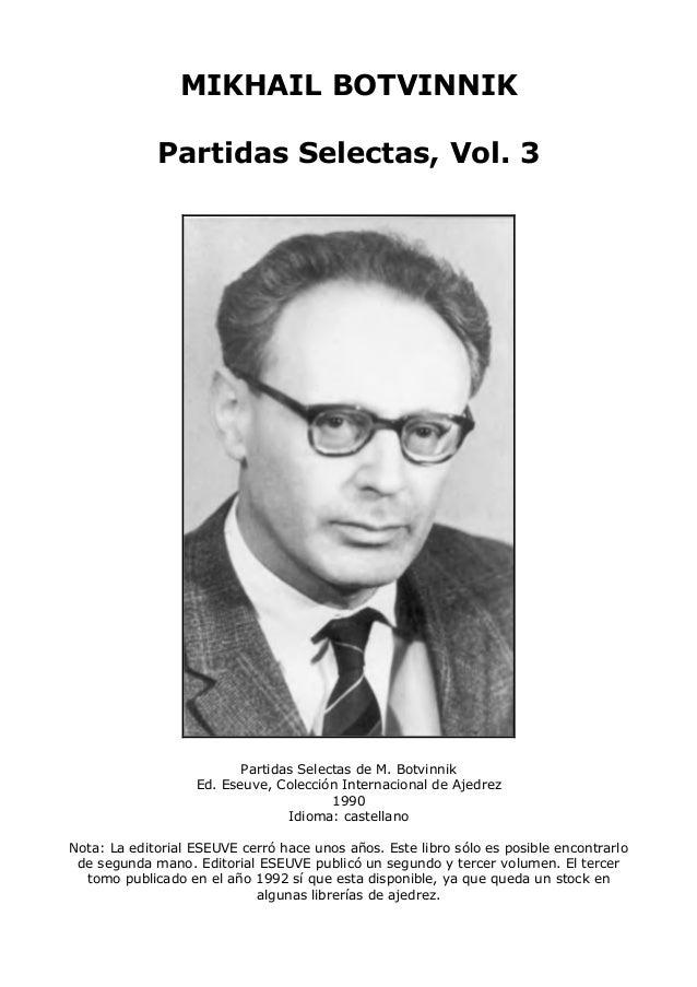 botvinnik, mikhail - partidas selectas, vol.3 - 1957-1970.