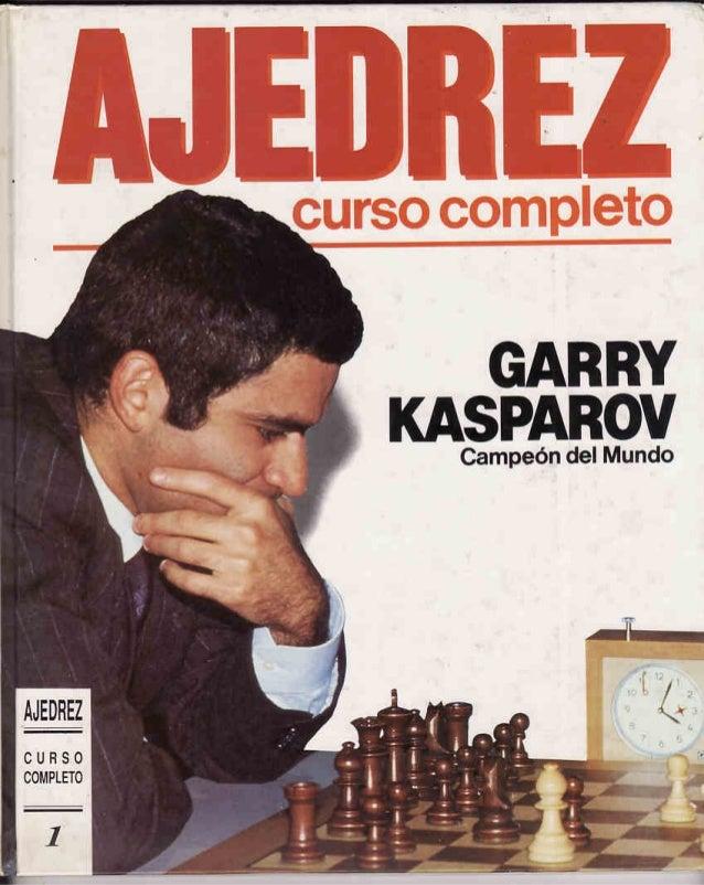 Ajedrez, curso completo 1   kasparov, g - 1990 ed. planeta de agostini, barcelona
