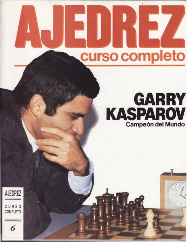 Ajedrez, curso completo 6   kasparov, g - 1990 ed. planeta de agostini, barcelona