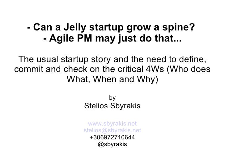 'A jelly startup can grow a spine with agile pm' by Stelios Sbyrakis