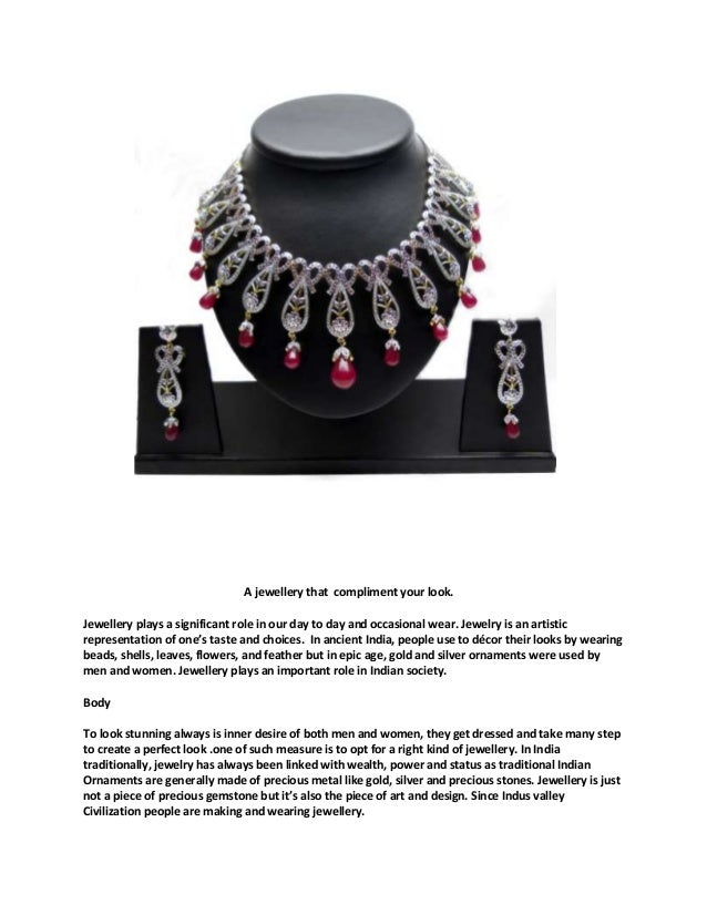 A jewellery that compliment your look.Jewellery plays a significant role in our day to day and occasional wear. Jewelry is...