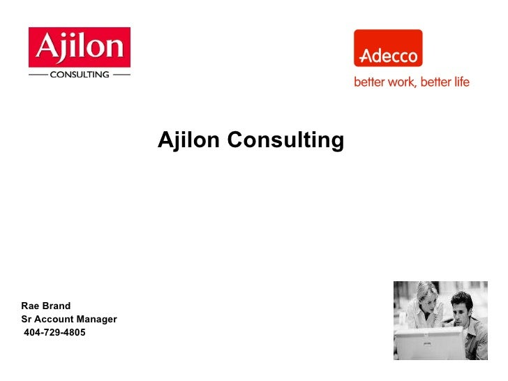 Ajilon Consulting  Rae Brand Sr Account Manager 404-729-4805