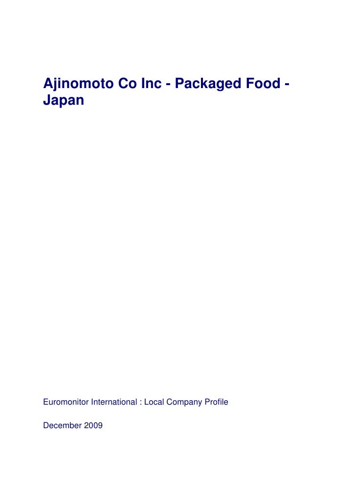 Ajinomoto Co Inc - Packaged Food - Japan     Euromonitor International : Local Company Profile  December 2009