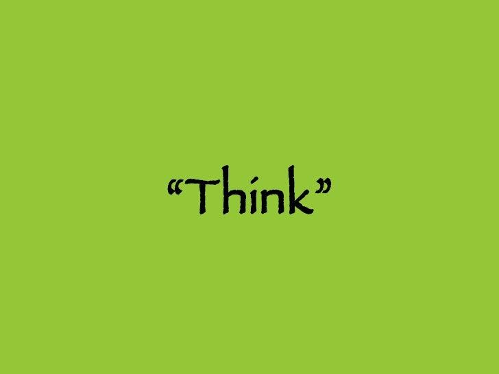 """ Think"""