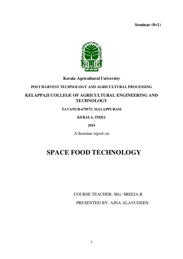 1 Seminar (0+1) Kerala Agricultural University POST HARVEST TECHNOLOGY AND AGRICULTURAL PROCESSING KELAPPAJI COLLEGE OF AG...
