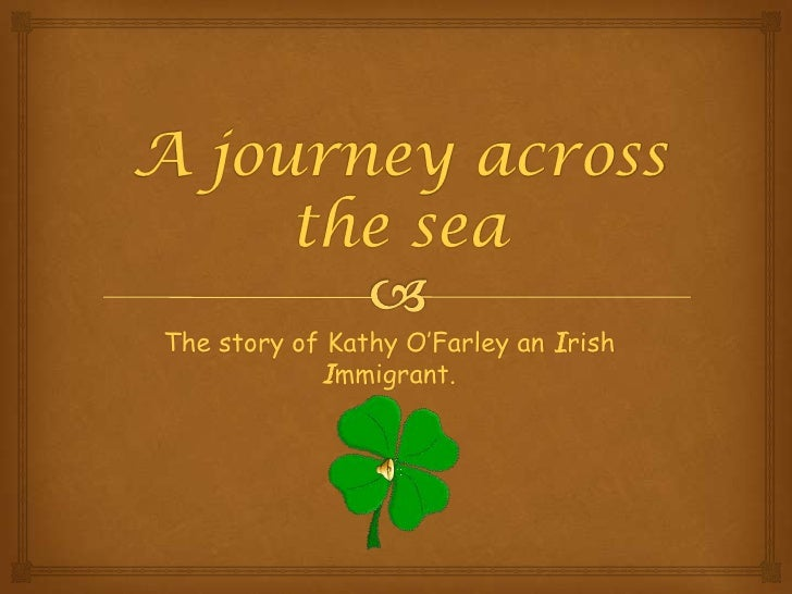 A journey across the sea<br />The story of Kathy O'Farley an Irish Immigrant.<br />