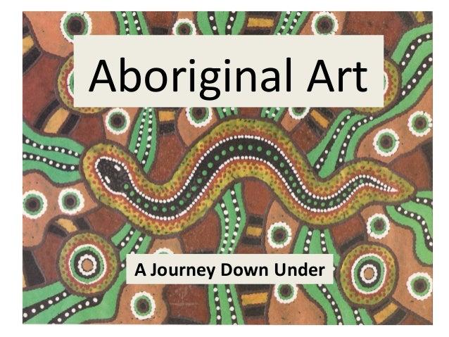 Aboriginal Art  A Journey Down Under