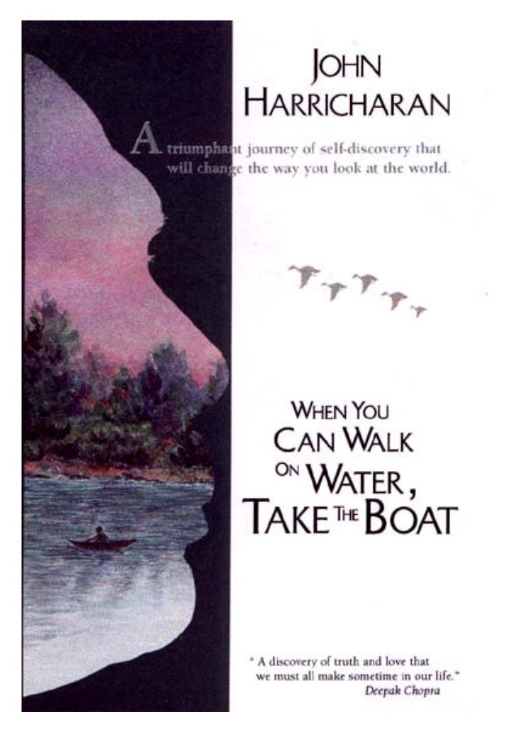 "What others say:""I have read John Harricharan's book (WhenYou Can Walk on Water, Take the Boat) andam fascinated by it. I ..."