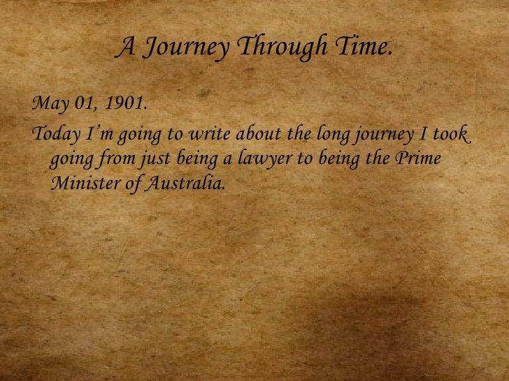 A Journey Through Time. <ul><li>May 01, 1901. </li></ul><ul><li>Today I'm going to write about the long journey I took goi...
