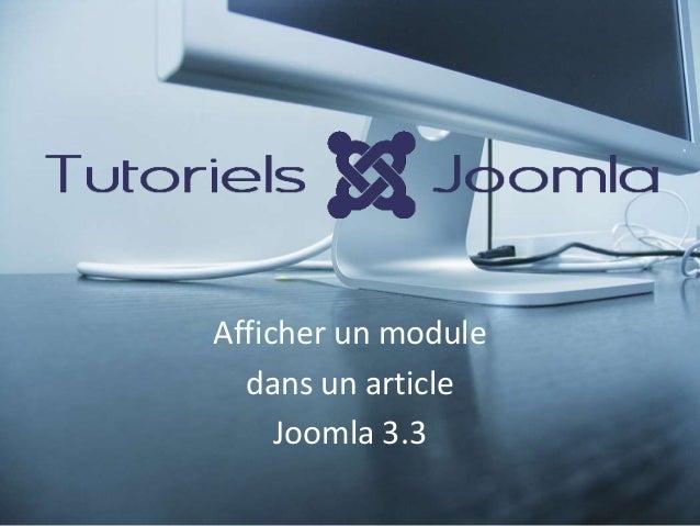 Afficher un module dans un article Joomla 3.3