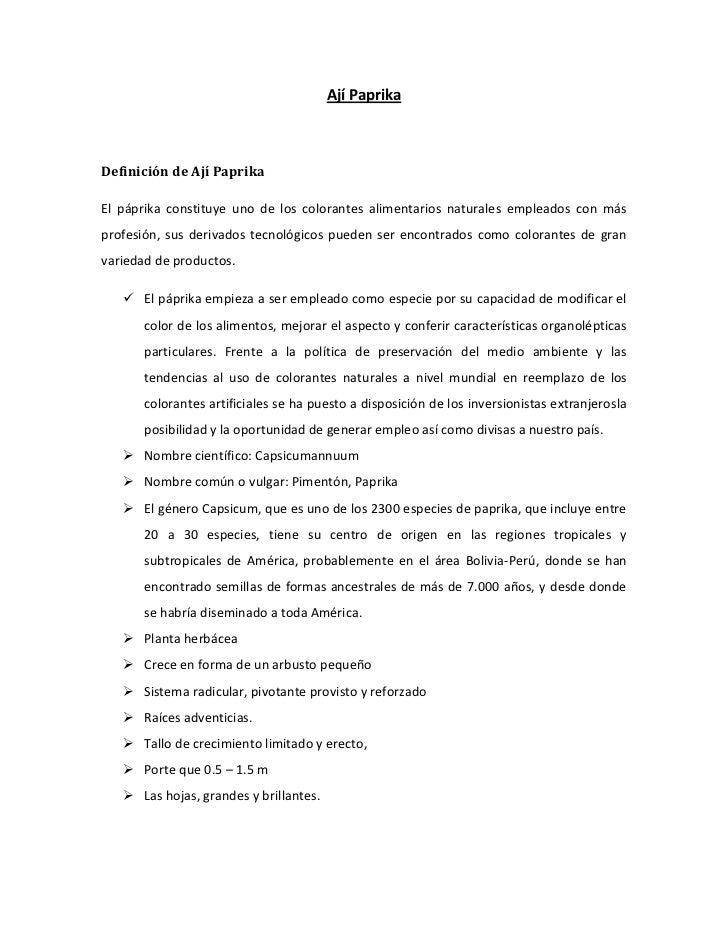 Ají PaprikaDefinición de Ají PaprikaEl páprika constituye uno de los colorantes alimentarios naturales empleados con máspr...
