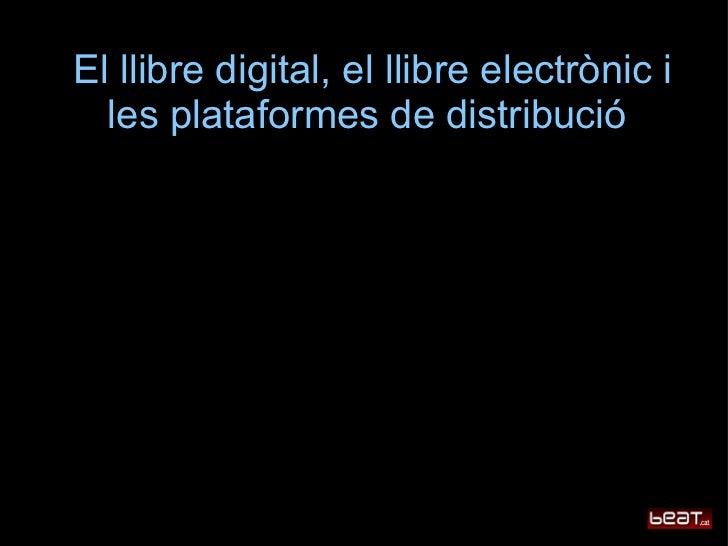 El llibre digital, el llibre electrònic i   les plataformes de distribució