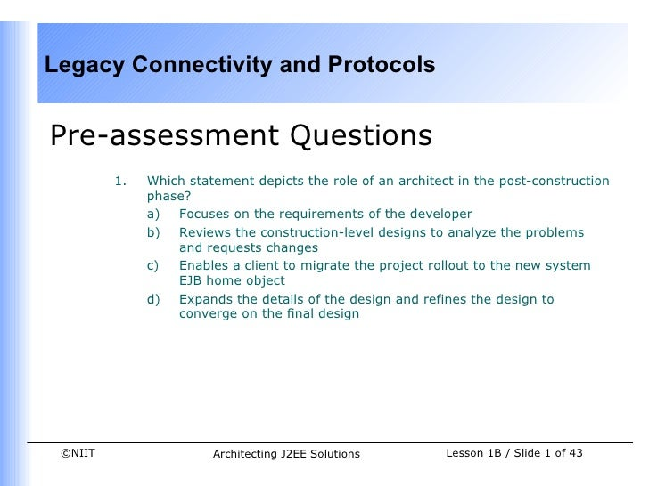 Legacy Connectivity and ProtocolsPre-assessment Questions         1.   Which statement depicts the role of an architect in...