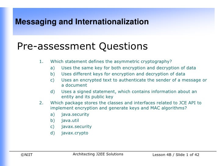Messaging and InternationalizationPre-assessment Questions         1.   Which statement defines the asymmetric cryptograph...