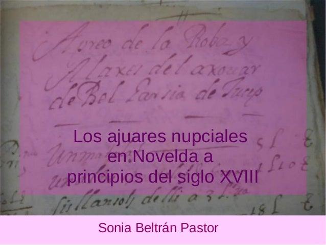 Los ajuares nupciales en Novelda a principios del siglo XVIII Sonia Beltrán Pastor