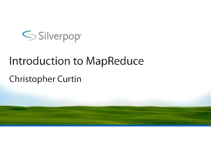 Introduction to MapReduce<br />Christopher Curtin<br />