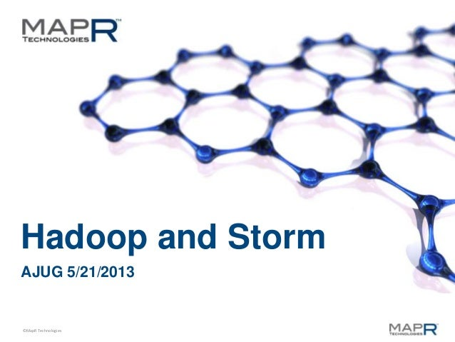 ©MapR TechnologiesHadoop and StormAJUG 5/21/2013
