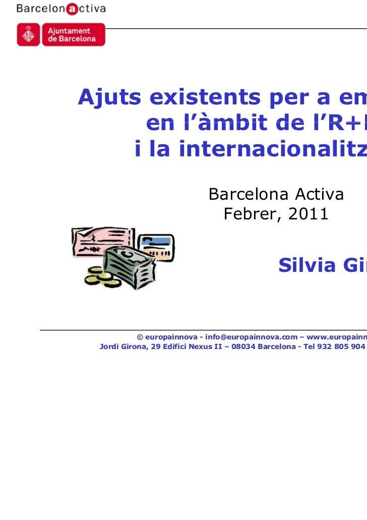 Ajuts existents per a empreses      en l'àmbit de l'R+D+i    i la internacionalització                            Barcelon...