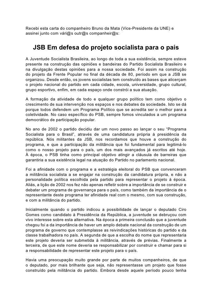 Recebi esta carta do companheiro Bruno da Mata (Vice-Presidente da UNE) e assinei junto com vári@s outr@s companheir@s:   ...