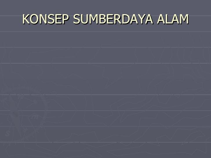 KONSEP SUMBERDAYA ALAM