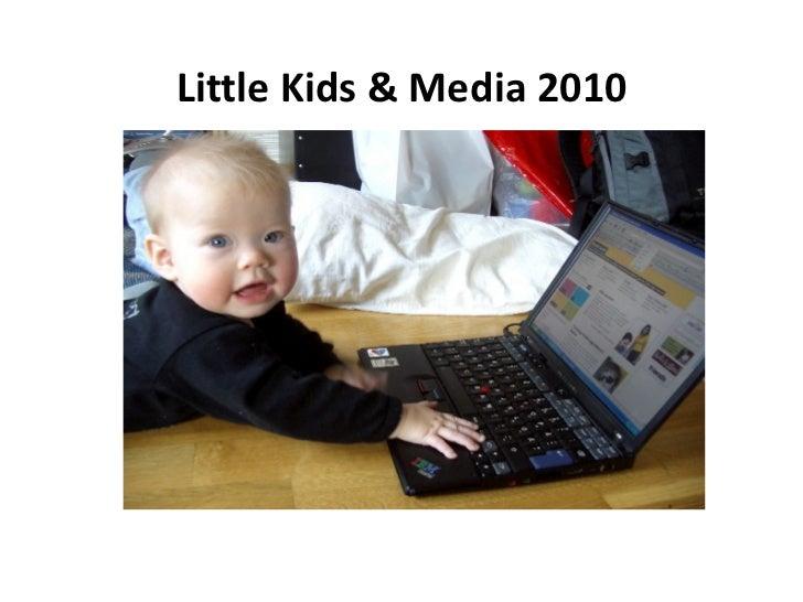 Little Kids & Media 2010