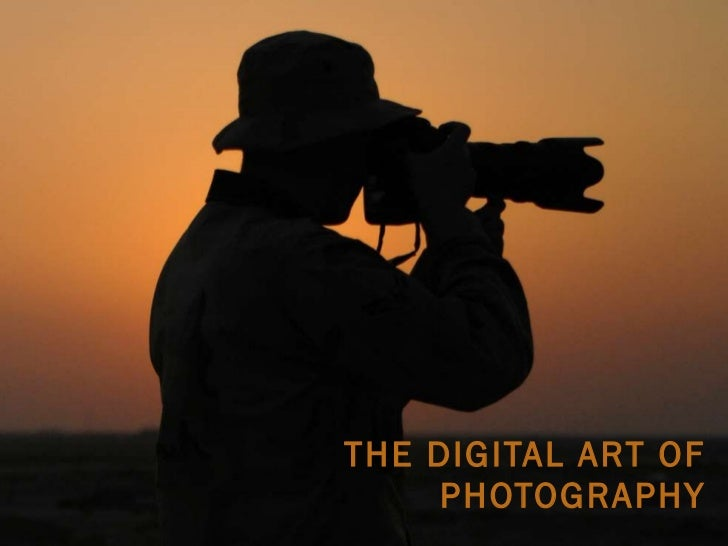 THE DIGITAL ART OF PHOTOGRAPHY