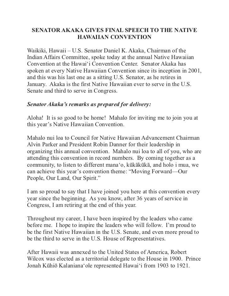 SENATOR AKAKA GIVES FINAL SPEECH TO THE NATIVE              HAWAIIAN CONVENTIONWaikiki, Hawaii – U.S. Senator Daniel K. Ak...