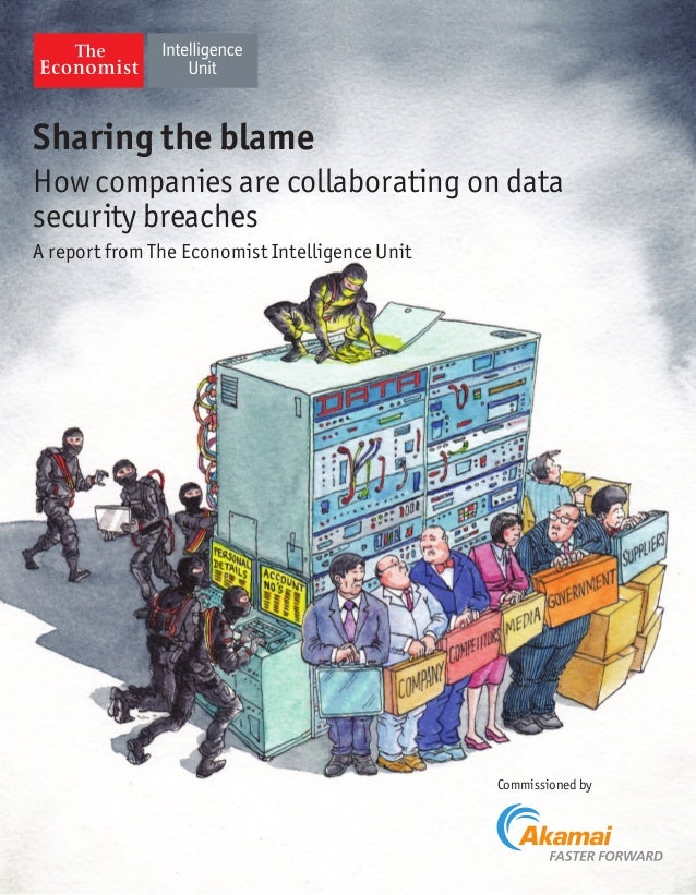 Sharing the blame How companies are collaborating on data security breaches Commissioned by A report from The Economist In...