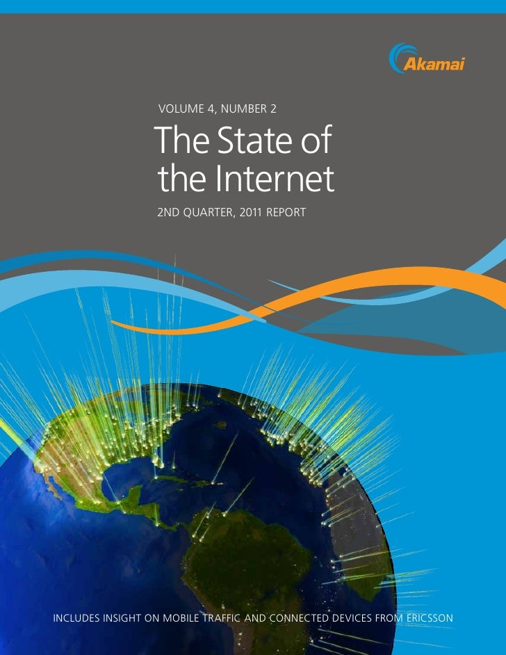Volume 4, Number 2                 the state of                 the Internet                  2Nd Quarter, 2011 reportINcl...