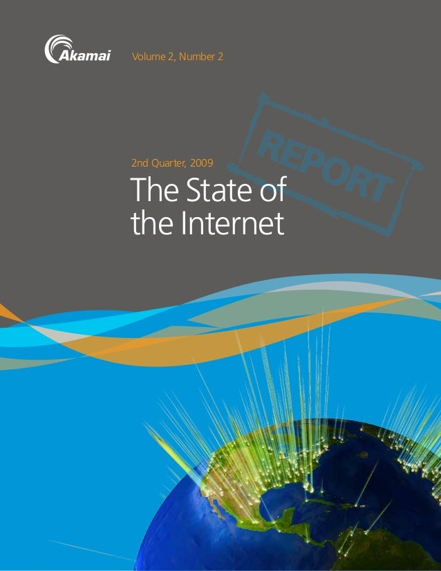 2nd Quarter, 2009 Volume 2, Number 2 REPORTThe State of the Internet