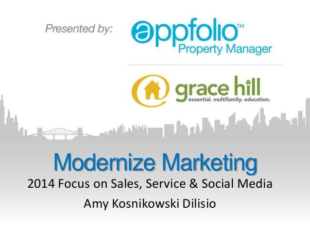 Modernize Marketing 2014 Focus on Sales, Service & Social Media Amy Kosnikowski Dilisio