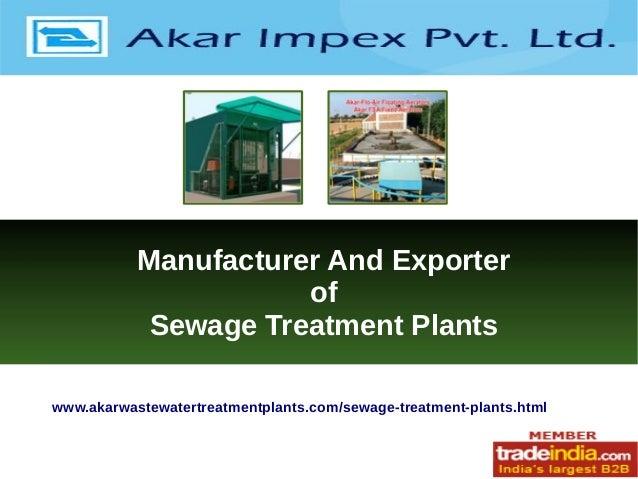 Manufacturer And Exporter of Sewage Treatment Plants www.akarwastewatertreatmentplants.com/sewage-treatment-plants.html