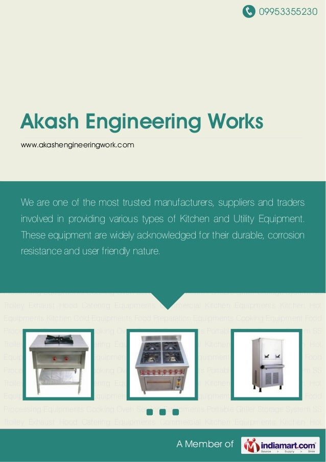 09953355230 A Member of Akash Engineering Works www.akashengineeringwork.com Commercial Kitchen Equipments Kitchen Hot Equ...