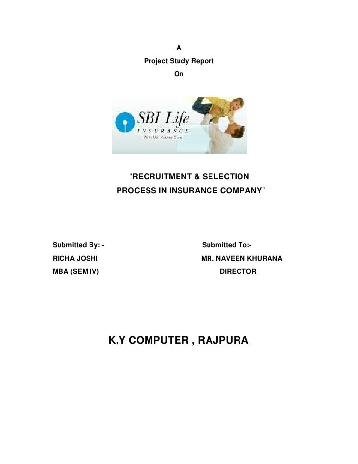 """A<br />Project Study Report<br />On<br />""""RECRUITMENT & SELECTION<br /> PROCESS IN INSURANCE COMPANY""""<br />Submitted By: -..."""