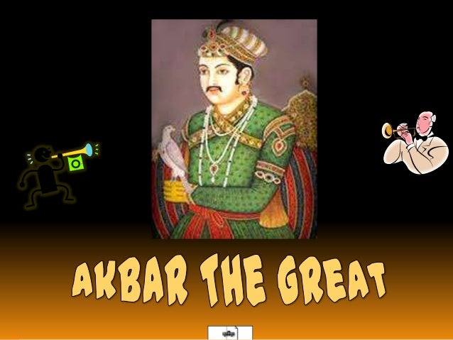 "essay about akbar the great Akbar ""the great"" was one of the greatest rulers in indian history he was born when humayun and his first wife, hamida bano, were fugitives escaping towards iran it was during these wanderings that akbar was born in umerkot, sindh, on november 23, 1542."