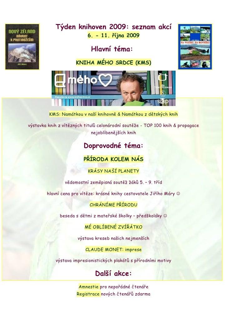 Týden knihoven 2009: seznam akcí                            6. - 11. října 2009                               Hlavní téma:...