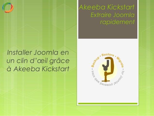 Akeeba Kickstart Extraire Joomla rapidement Installer Joomla en un clin d'œil grâce à Akeeba Kickstart