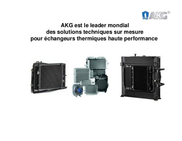 AKG est le leader mondial des solutions techniques sur mesure pour échangeurs thermiques haute performance