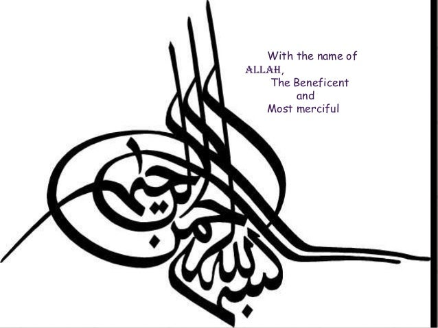 With the name ofALLAH,The BeneficentandMost merciful