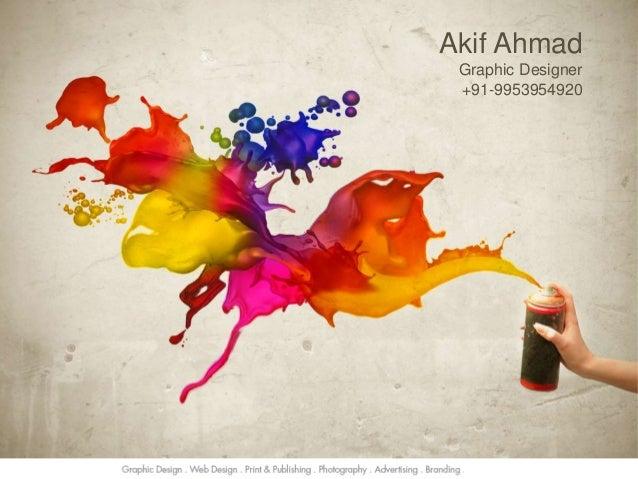 Akif Ahmad  Graphic Designer  +91-9953954920