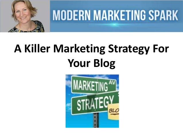 A Killer Marketing Strategy For Your Blog