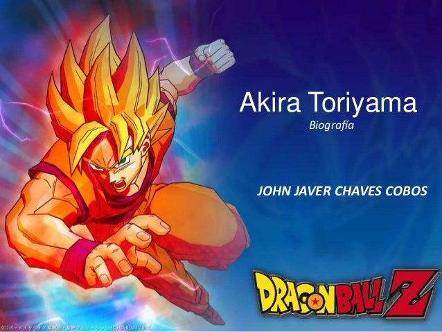 Akira Toriyama Biografía JOHN JAVER CHAVES COBOS