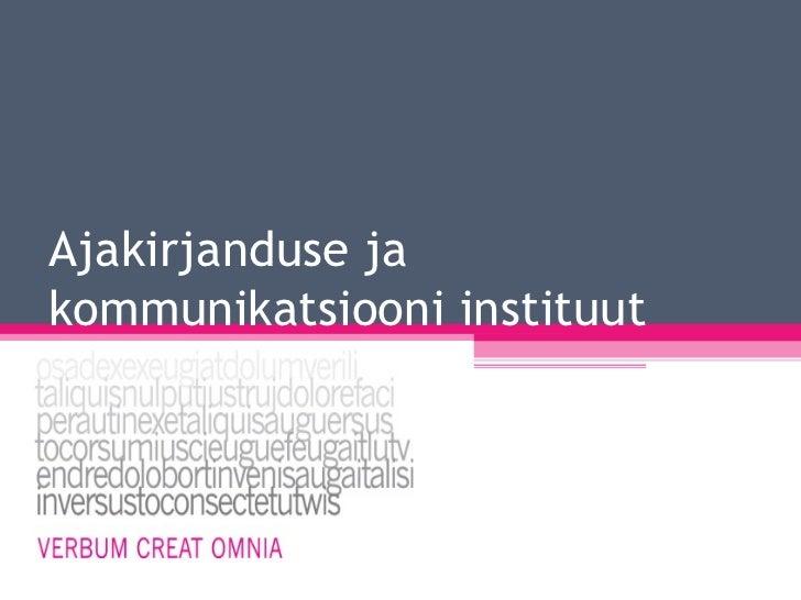 Ajakirjanduse ja kommunikatsiooni instituudi tutvustus 2012