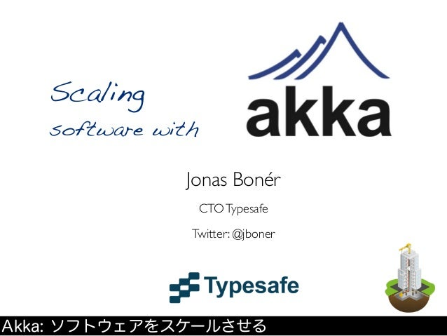 Scaling software with akka