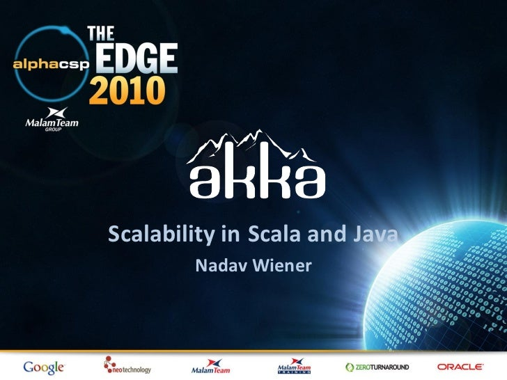 Scalability in Scala and Java        Nadav Wiener