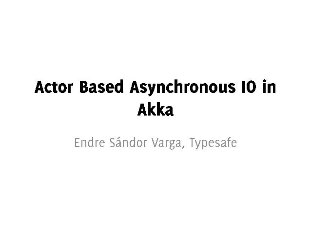 Actor Based Asyncronous IO in Akka