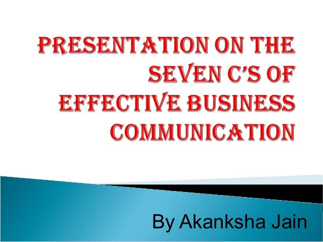7cs of effective communication The ways sites enable user to user communication: customization:  28 responses to 7c's of website design ta santee says: august 30, 2010 at 2:02 pm.